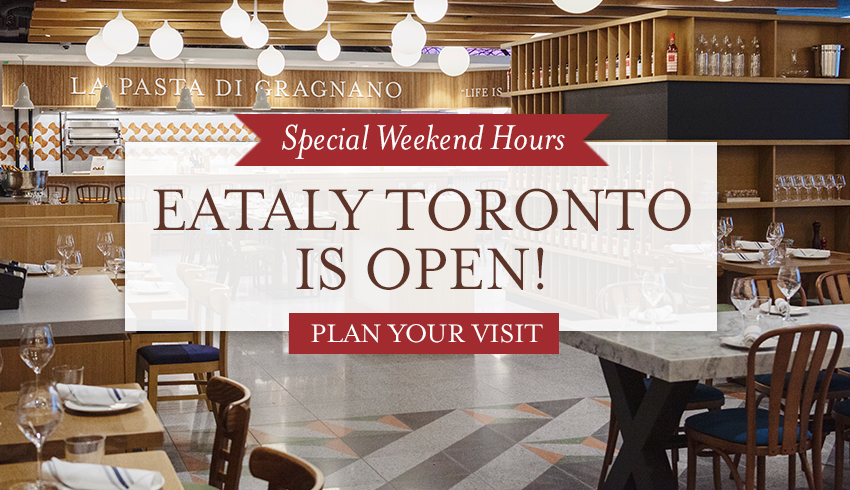 Eataly Toronto opening weekend hours